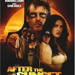 El gran golpe. After the Sunset